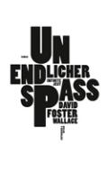 David Foster Wallace – Unendlicher Spaß (Buch)