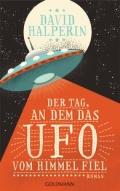 David Halperin – Der Tag, an dem das UFO vom Himmel fiel (Buch)