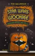 Tom Angleberger – Star Wars Wookiee: Zwischen Himmel und Hölle (Buch)