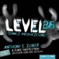 Anthony E. Zuiker & Duane Swierczynski – Level 26: Dunkle Prophezeiung (Hörbuch, gelesen von Udo Schenk)