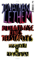 Jonathan Lethem – Bekenntnisse eines Tiefstaplers: Memoiren in Fragmenten (Buch)