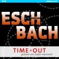 Andreas Eschbach – Time*Out (Hörbuch, gelesen von Stefan Kaminski)
