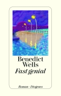 Benedict Wells – Fast genial (Buch)