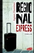 Agnes Hammer – Regionalexpress (Buch)