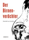 Hannibal von Instetten – Der Birnenverächter (Buch, Kurzrezension)