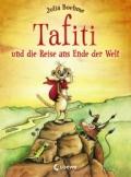 Julia Boehme & Julia Ginsbach – Tafiti und die Reise bis ans Ende der Welt (Buch)