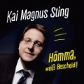 Kai Magnus Sting – Hömma, weiß Bescheid! (Soloprogramm, Live CD)