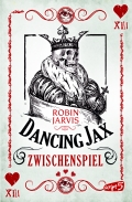 Robin Jarvis – Dancing Jax: Zwischenspiel (Buch)