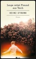 Heinz Strunk – Junge rettet Freund aus Teich (Buch)