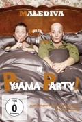Malediva – Pyjama Party! (Live im TIPI am Kanzleramt, Berlin, 2011 – DVD)