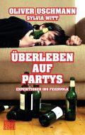 Oliver Uschmann & Sylvia Witt – Überleben auf Partys: Expeditionen ins Feierland (Buch)