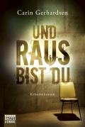 Carin Gerhardsen – Und raus bist du (Buch)