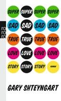 Gary Shteyngart – Super Sad True Love Story (Buch)