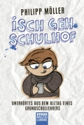 Philipp Möller – Isch geh Schulhof (Buch)