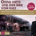 Frank Schulz - Onno Viets und der Irre vom Kiez (Live-Lesung, CD)