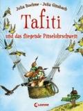 Julia Boehme & Julia Ginsbach – Tafiti und das fliegende Pinselohrschwein (Buch)
