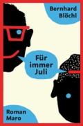 Bernhard Blöchl – Für immer Juli (Buch)