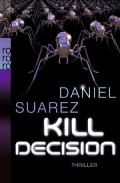 Daniel Suarez – Kill Decision (Buch)
