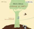 Mitch Albom – Dienstags bei Morrie – Die Lehre eines Lebens (Hörbuch, gelesen von Felix von Manteuffel)
