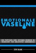 Steve Blame – Emotionale Vaseline – Wie Popstars ihre offenen Wunden in Treibstoff für Kreativität umwandeln (Buch)