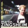 Martin Zingsheim - Der Titel ist egal (Kabarett-CD) Cover © ROOF Records