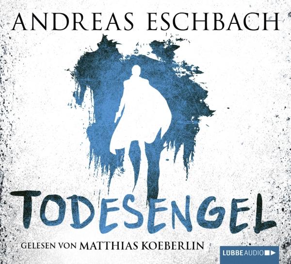 Andreas Eschbach – Todesengel (Hörbuch, gelesen von Matthias Koeberlin)