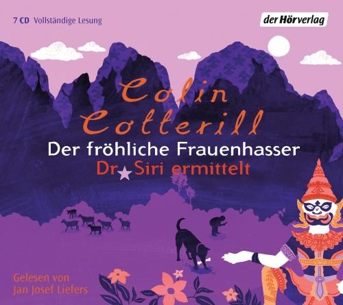Colin Cotterill – Der fröhliche Frauenhasser – Dr. Siri ermittelt (Hörbuch, gelesen von Jan Josef Liefers)