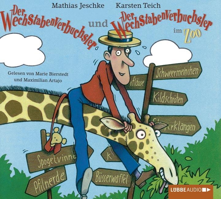 Mathias Jeschke & Karsten Teich – Der Wechstabenverbuchsler & Der Wechstabenverbuchsler im Zoo (Hörbuch, gelesen von Marie Bierstedt und Maximilian Artajo)