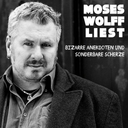 Moses Wolff – Bizarre Anekdoten und sonderbare Scherze (Liveprogramm, CD)