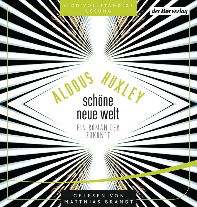 Aldous Huxley – Schöne neue Welt – Ein Roman der Zukunft (Hörbuch, gelesen von Matthias Brandt)