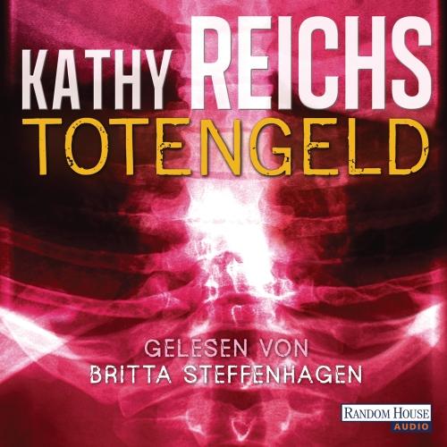 Kathy Reichs – Totengeld (Hörbuch, gelesen von Britta Steffenhagen)