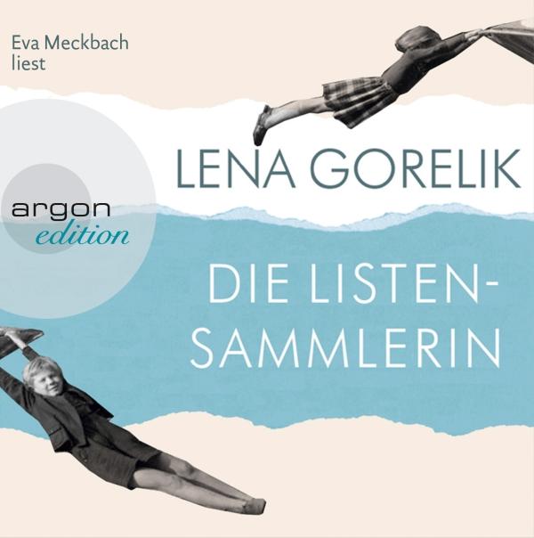 Lena Gorelik – Die Listensammlerin (Hörbuch, gelesen von Eva Meckbach)