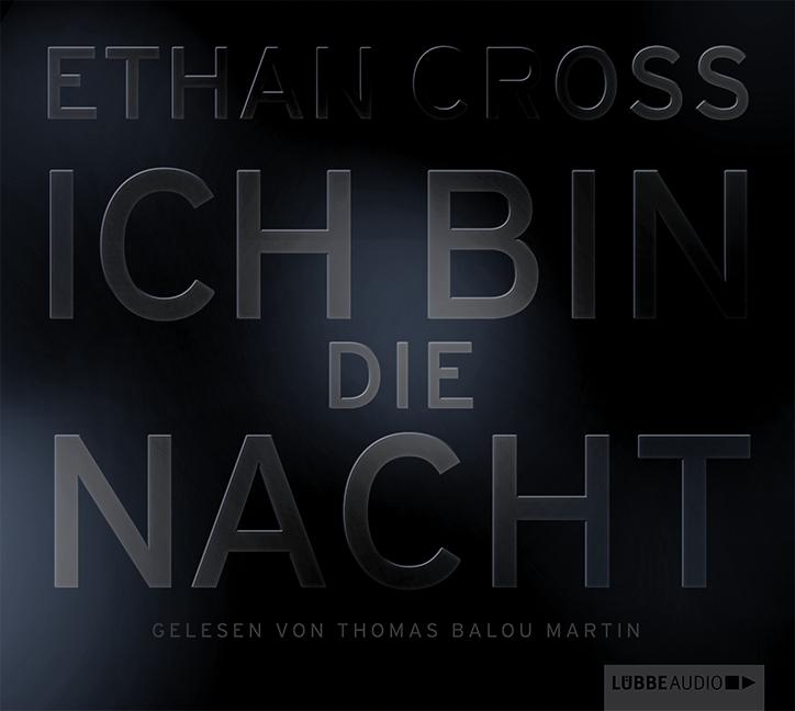 Ethan Cross – Ich bin die Nacht (Hörbuch, gelesen von Thomas Balou Martin)
