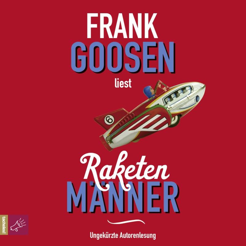 Frank Goosen – Raketenmänner (Hörbuch, Autorenlesung)