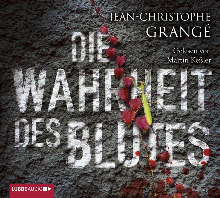 Jean-Christophe Grangé – Die Wahrheit des Blutes (Hörbuch, gelesen von Martin Keßler)