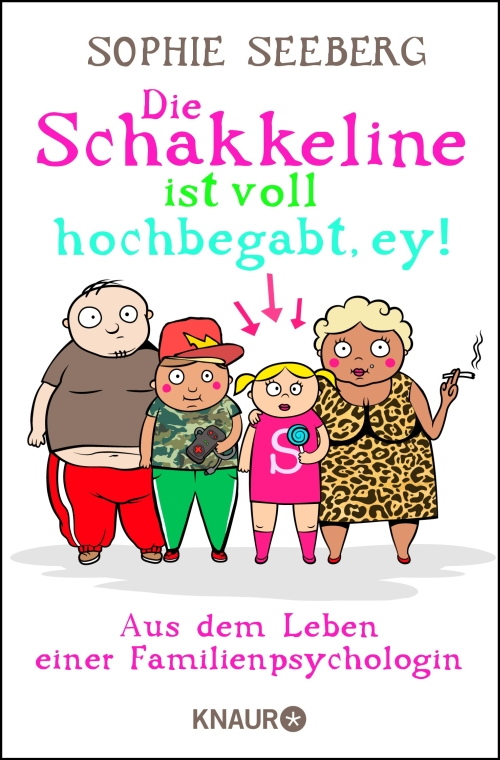 Sophie Seeberg – Die Schakkeline ist voll hochbegabt, ey! (Buch)