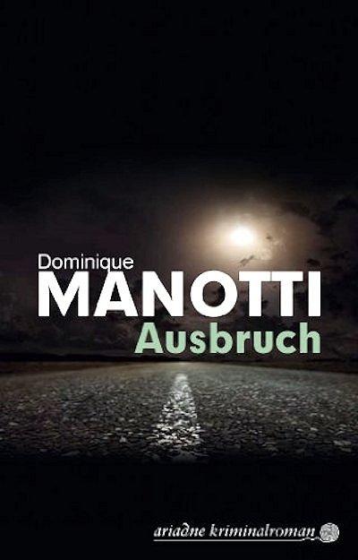 Dominique Manotti – Ausbruch (Buch)