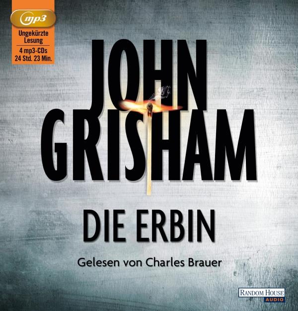 John Grisham – Die Erbin (Hörbuch, gelesen von Charles Brauer)