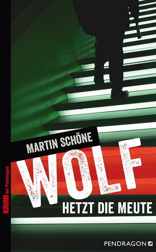 Martin Schöne – Wolf hetzt die Meute (Buch)