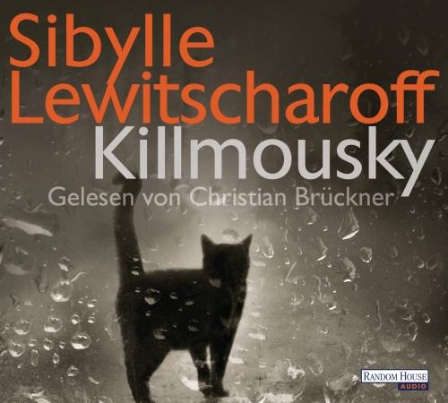 Sibylle Lewitscharoff – Killmousky (Hörbuch, gelesen von Christian Brückner)