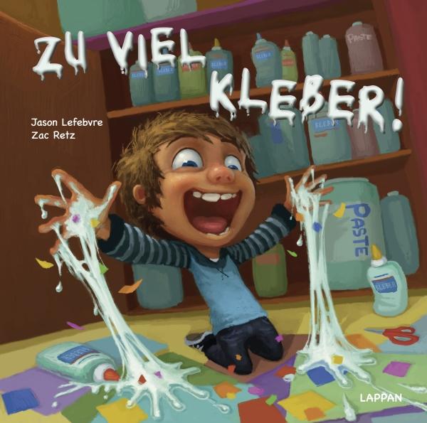 Jason Lefebvre & Zac Retz – Zu viel Kleber! (Buch)