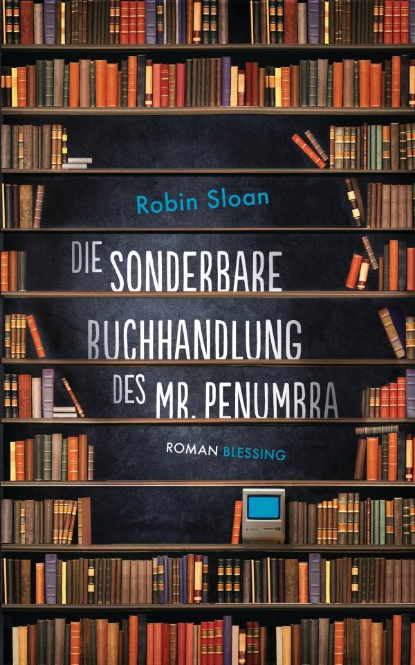 Robin Sloan – Die sonderbare Buchhandlung des Mr. Penumbra (Buch)