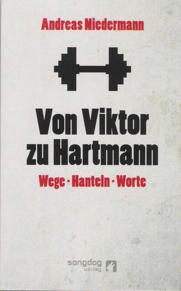 Andreas Niedermann – Von Viktor zu Hartmann: Wege – Hanteln – Worte (Buch)