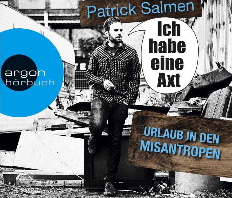 Patrick Salmen – Ich habe eine Axt – Urlaub in den Misantropen (Hörbuch, Autorenlesung)