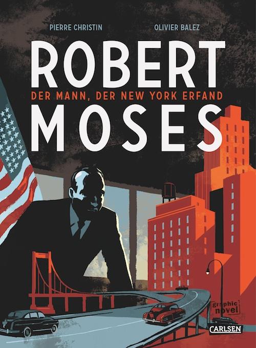 Pierre Christin & Olivier Balez – Robert Moses: Der Mann, der New York erfand (Comic, Buch)