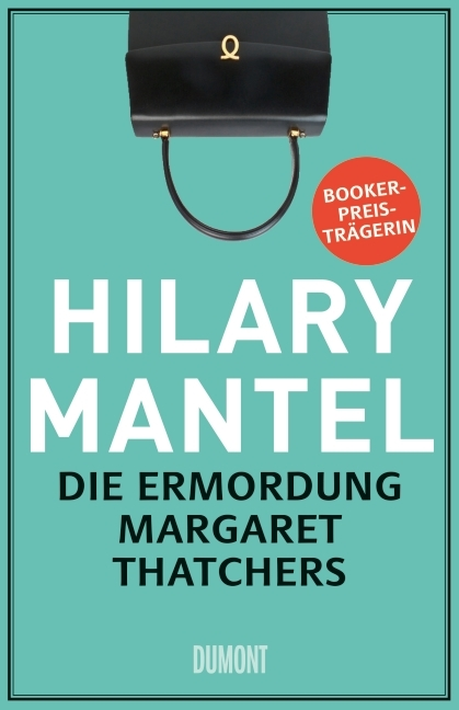 Hilary Mantel – Die Ermordung Margaret Thatchers. Storys (Buch)