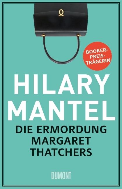 Hilary Mantel – Die Ermordung Margaret Thatchers. Storys (Buch)