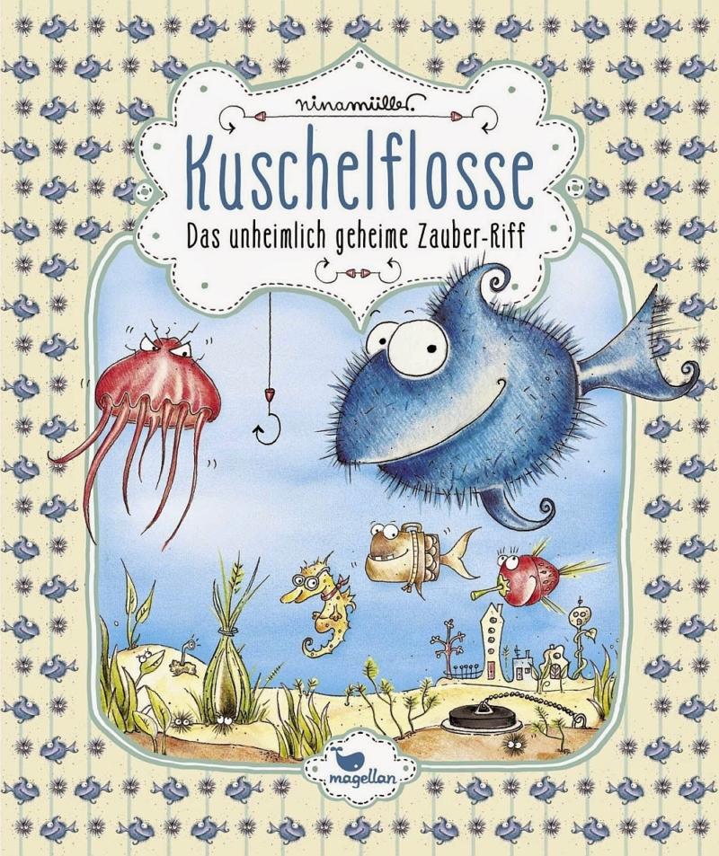 Nina Müller – Kuschelflosse – Das unheimlich geheime Zauber-Riff (Buch)