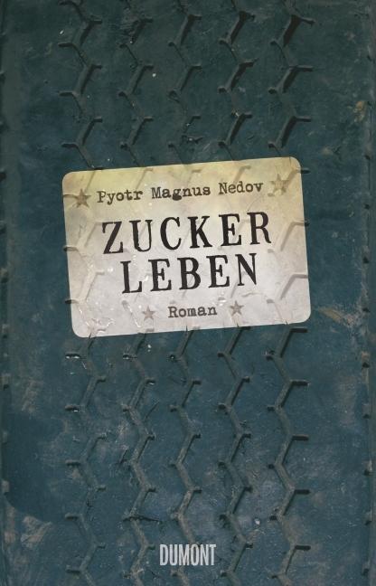 Pyotr Magnus Nedov – Zuckerleben (Buch)