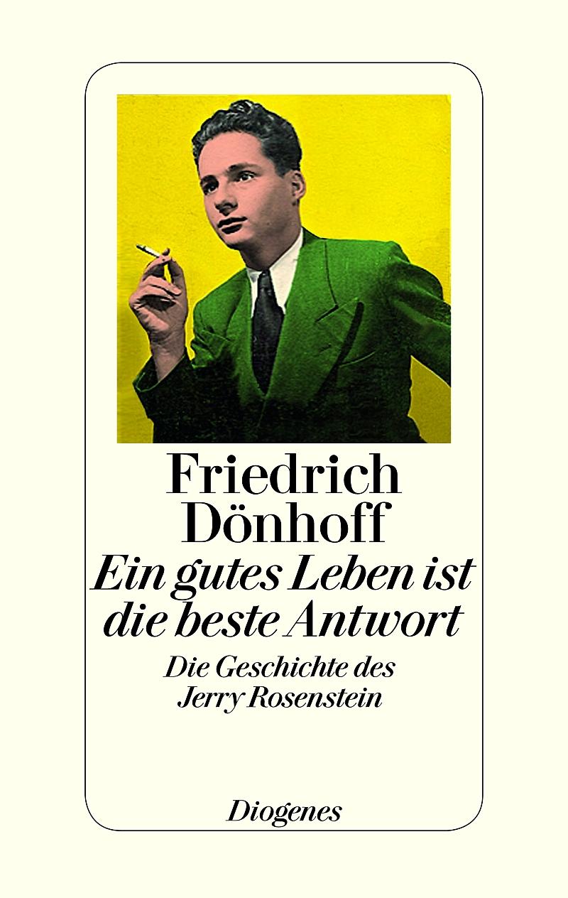 Friedrich Dönhoff – Ein gutes Leben ist die beste Antwort. Die Geschichte des Jerry Rosenstein